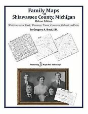 NEW Family Maps of Shiawassee County, Michigan by Gregory A. Boyd J.D.