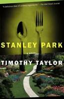 Stanley Park: A Novel - Paperback By Taylor, Timothy - VERY GOOD