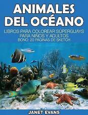 Animales del Oceano: Libros Para Colorear Superguays Para Ninos y Adultos (Bono:
