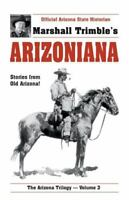 Arizoniana: Stories from Old Arizona [Trimble, Marshall. Arizona Trilogy, V. 3.]