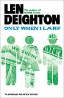 Only When I Larf by Deighton, Len Book The Fast Free Shipping