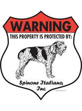 "Warning! Spinone Italiano - Property Protected Aluminum Dog Sign - 7"" x 8"""