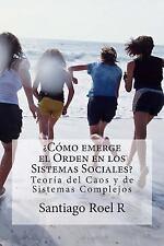 ¿Cómo Emerge el Orden en Los Sistemas Sociales? : Teoría Del Caos y Teoría de...