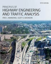 Principles of Highway Engineering and Traffic Analysis by Fred L. Mannering, Wal