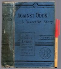 1894 1st EDITION A Detective Story AGAINST ODDS Lawrence Lynch 312pg ANTIQUUE