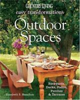 Country Living Easy Transformations: Outdoor Spaces: Backyards, Decks, Patios, P