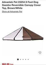 Advantek Pet 23254 8 Foot Dog Gazebo Reversible Canopy Cover Top, Brown/White