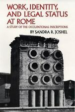 Work, Identity, And Legal Status Of Rome: A Study Of The Occupational Inscrip...