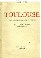 Livre ancien Toulouse ville artistique plaisante et curieuse Alex Coutet book
