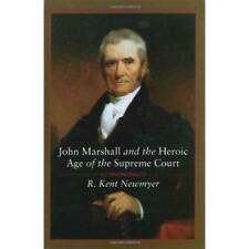 John Marshall and the Heroic Age of the Supreme Court ( - Paperback NEW Newmyer,