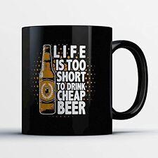 Beer Lovers Coffee Mug - Life Too Short For Cheap Beer - Funny 11 oz Black Ceram
