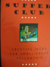 Supper Club: Creative Ideas for Small-Group Fellow