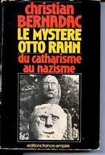 LE MYSTERE OTTO RAHN DU CATHARISME AU NAZISME - Christian Bernadac - 1974