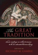 The Great Tradition: Classic Readings on What it Means to Be an Educated Human B