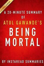A 20-minute Summary of Atul Gawande's Being Mortal