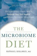 The Microbiome Diet: The Scientifically Proven Way to Restore Your Gut Health an