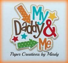 CRAFTECAFE MINDY MY DADDY FATHER  premade paper piecing TITLE scrapbook page