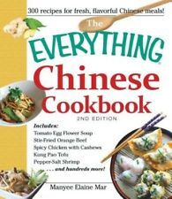 The Everything Chinese Cookbook: Includes Tomato Egg Flower Soup, Stir-Fried Ora