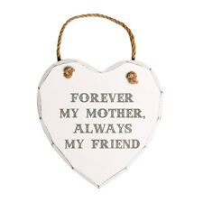 Shabby Chic White Forever My Mother Always Friend Heart Sign Plaque
