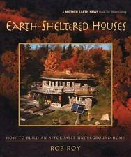Mother Earth News Wiser Living: Earth-Sheltered Houses : How to Build an...