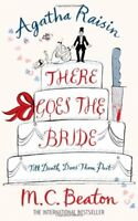 There Goes the Bride (Agatha Raisin Mysteries) By M. C. Beaton