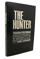 Tuviah Friedman THE HUNTER  1st Edition 1st Printing