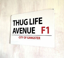 Thug Life Avenue Street sign A4 metal plaque