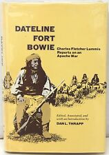 Dateline Fort Bowie: Charles Fletcher Lummis Reports on an Apache War 1979
