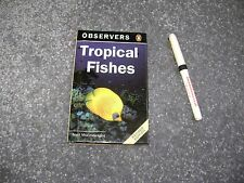 The observers book of Tropical Fishes Penguin 1987 nice !