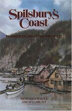Spilsburys Coast: Pioneer Years in the Wet West (