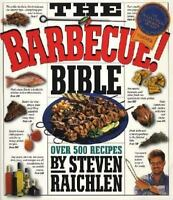 The Barbecue! Bible : Over 500 Recipes! by Steven Raichlen (1998, Paperback,...