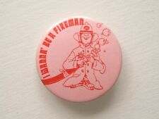 VINTAGE I WANNA BE A FIREMAN FIRE FIGHTER BRIGADE SERVICE PIN BADGE BUTTON