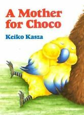 A Mother for Choco (Paperstar) Kasza, Keiko Paperback