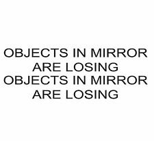 (2x) Objects In Mirror Are Loosing Sticker Decal vinyl jdm funny honda illest
