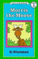 I Can Read Bks. Level 1(3 copies): Morris the Moose by Bernard Wiseman (1989,...