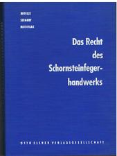 Das Recht des Schornsteinfegerhandwerks> Moelle, Siegert, Musielak 1965