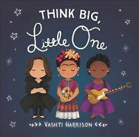Think Big, Little One, Hardcover by Harrison, Vashti, Like New Used, Free shi...