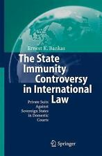 The State Immunity Controversy in International Law : Private Suits Against...