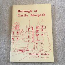 BOROUGH OF CASTLE MORPETH. OFFICIAL GUIDE. BOROUGH COUNCIL. UNITED KINGDOM