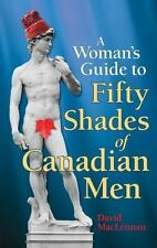 The Woman's Guide to 50 Shades of Canadian Men: An Identification Guide to