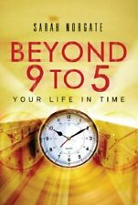 Beyond 9 to 5: Your Life in Time,Sarah Norgate