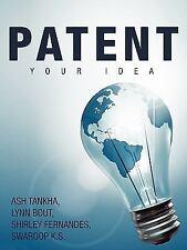 Patent Your Idea by Ash Tankha (2011, Paperback)