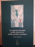 LA MUSICOTERAPIA NELLA RICERCA E NELLA PRATICA MEDICA DAVID ALDRIGE - NUOVO