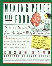 Making Peace With Food: Freeing Yourself from the Diet/Weight Obsession by Susan