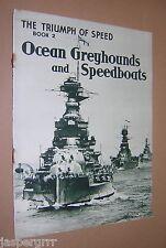 c1938. TRIUMPH OF SPEED. BOOK 2. OCEAN GREYHOUNDS & SPEEDBOATS. FAST SHIPS etc.