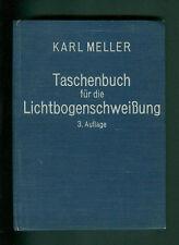 Taschenbuch für die Lichtbogenschweißung Karl Meller 1943 Technik Abbildungen