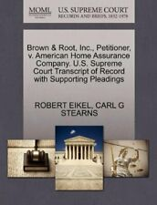 Brown & Root, Inc., Petitioner, v. American Hom, EIKEL, ROBERT,,