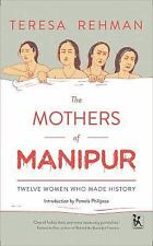 THE MOTHERS OF MANIPUR - REHMAN, TERESA - NEW HARDCOVER BOOK