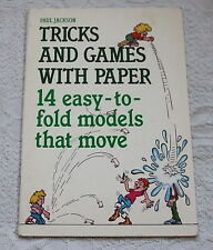 1991 Paperback - TRICKS AND GAMES WITH PAPER, 14 Easy-To-Fold Models That Move