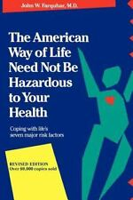 The American Way of Life Need Not Be Hazardous to Your Health by John W. Farquha